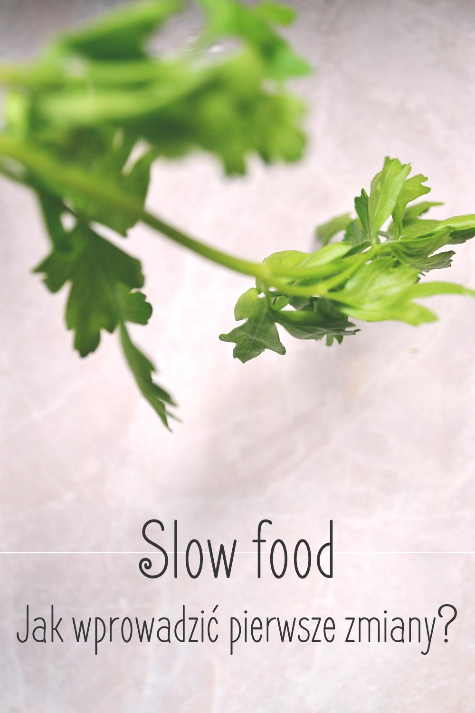 slow food jak wprowadzić pierwsze zmiany